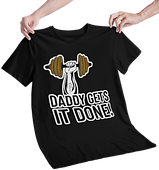Daddy Gets It Done Classic Tshirt.png