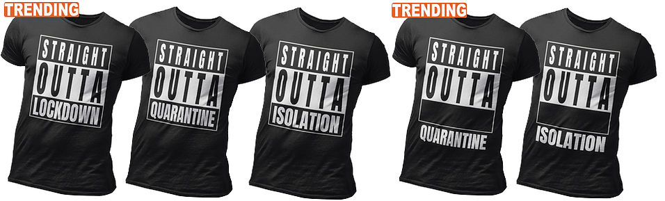 Trending Straight Outta Lockdown, Isolation, Quarantine apparel designs by Ruftup Clothing