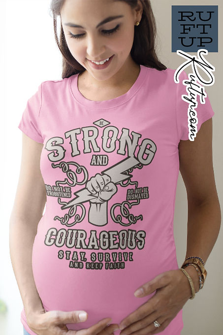 Young Pregnant woman wearing a pink maternity tshirt with the Be Strong and Courageous Ruftup Design