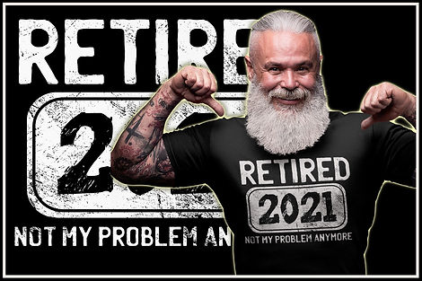RETIRED 2021 NOT MY PROBLEM ANYMORE - RU