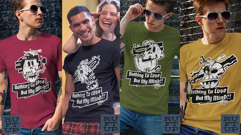 Nothing to lose but your mind fun design release from Ruftup designs Showing Handsomel Male Models wearing tshirts