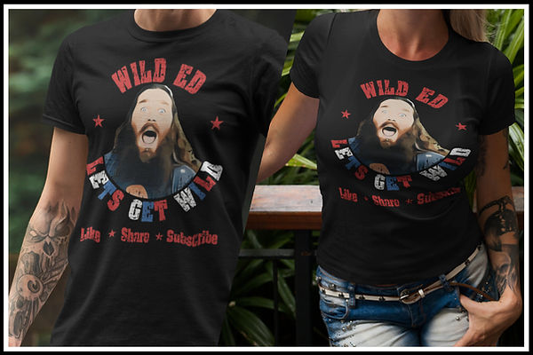 Wild Ed Lets Get Wild Like SHare & Subscribe Red white & Blue Ed Ruftup designs website Mo