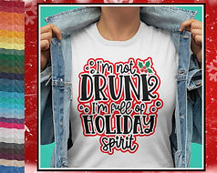 I'm Not Drunk I'm Full Of Holiday Spirit