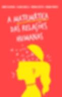 A_MATEMÁTICA_DAS_RELAÇÕES_HUMANAS_-_CAPA