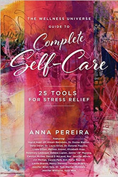 The Wellness Universe Guide to Complete Self-Care: 25 Tools for Stress Relief