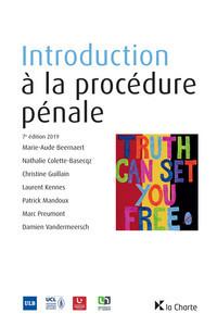 M-A. Beernaert, N. Colette-basecqz, C. Guillain, L. Kennes, P. Mandoux, M. Preumont, D. Vandermeersch, Introduction à la procédure pénale, La Charte, 2019