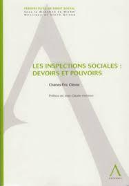 C-E. Clesse, Les inspections sociales : devoirs et pouvoirs, Anthémis, 2009, 260 pages