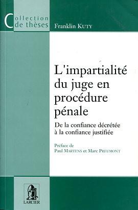 F. Kuty, Justice pénale et procès équitable, Bruxelles, Larcier, 2006, 2 volumes, 849 pages et 635 pages