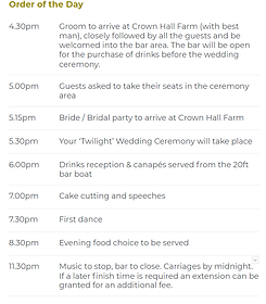 The order of the day at for a twilight wedding package: wedding ceremony at 5:30 pm,  followed by drinks reception and canapés; cake cutting and speeches at 7 pm, the first dance at 7:30 pm, then dinner and evening entertainment.