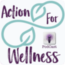Action For Wellness Podcast