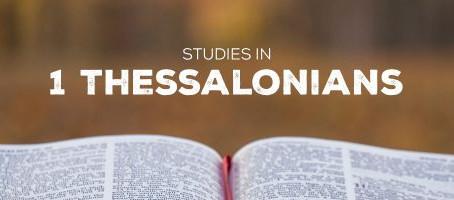 Heidegger's Bible Handbook: 1 Thessalonians: Chapter Summary