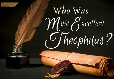Heidegger's Bible Handbook: Luke: Theophilus, the Recipient