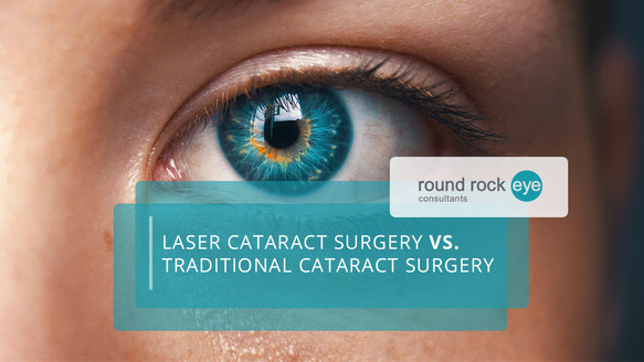 Laser Cataract Surgery Vs. Traditional Cataract Surgery