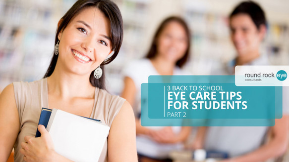 5 Back to School Eye Care Tips for Students, Part 2