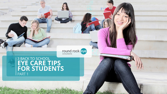3 Back to School Eye Care Tips for Students, Part 1