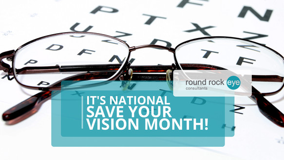 It's National Save Your Vision Month!