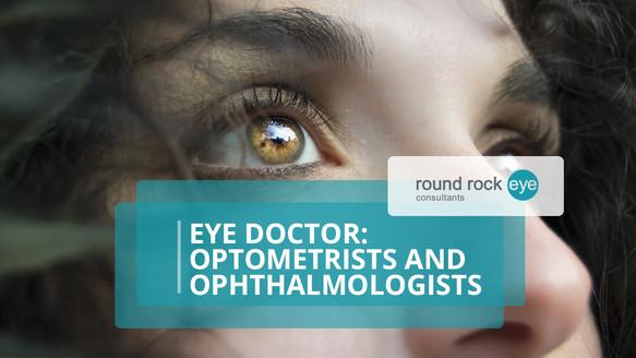 Eye Doctor: Optometrists and Ophthalmologists