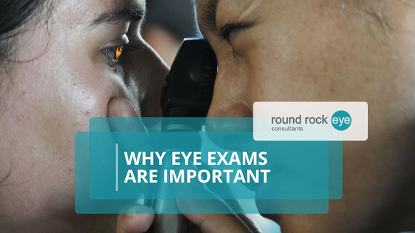 Why Eye Exams Are Important