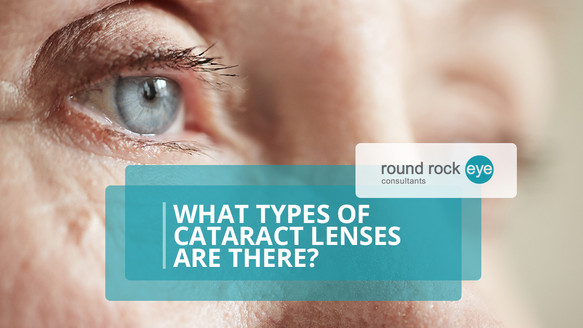 What Types Of Cataract Lenses Are There?