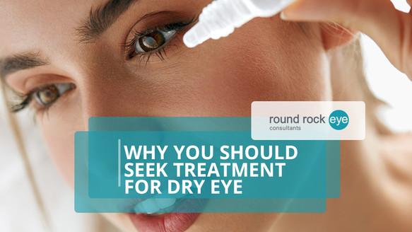 Why You Should Seek Treatment For Dry Eye