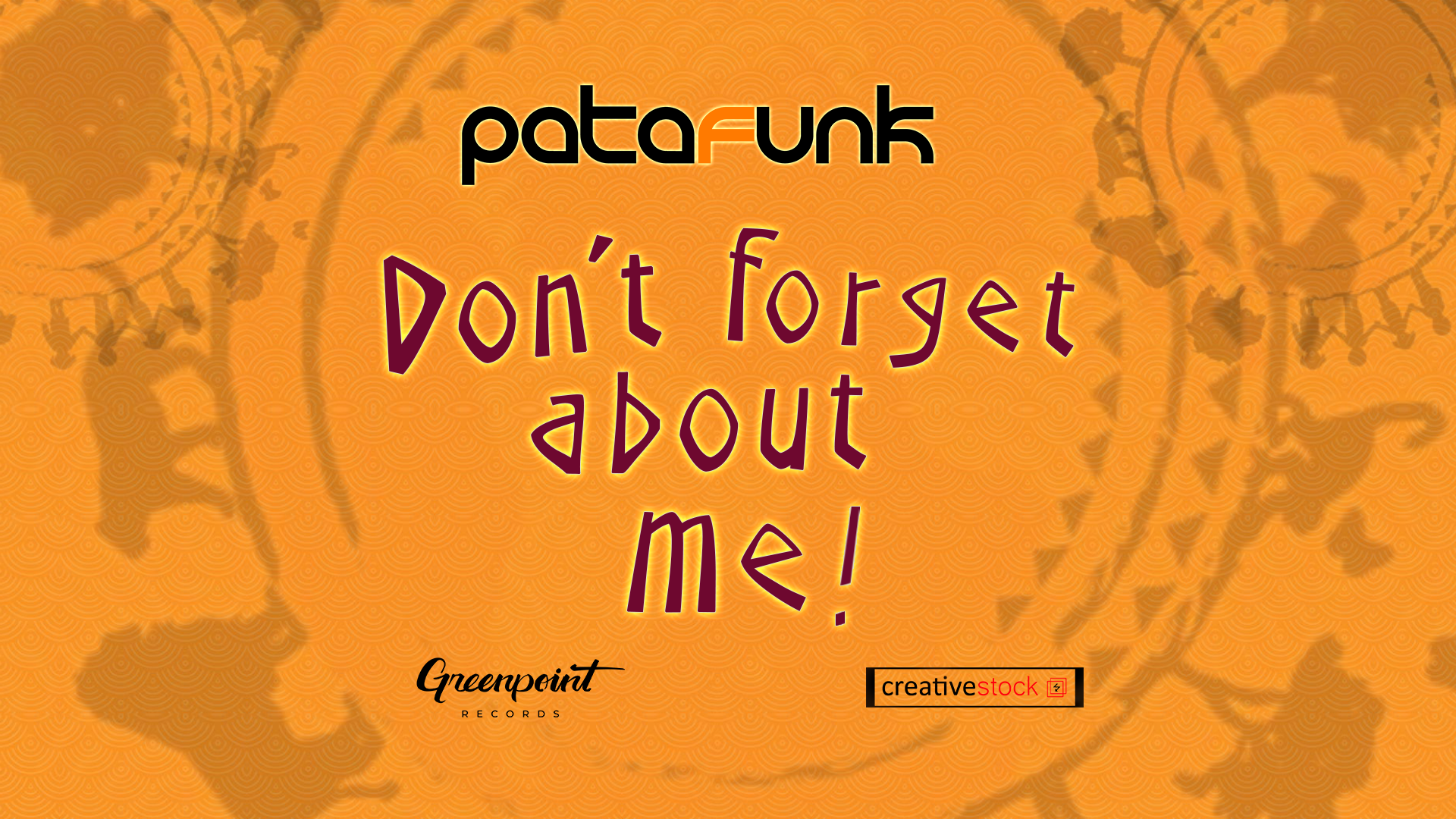 Patafunk ''Don't Forget Abut Me''