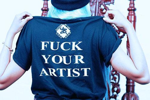 FUCK YOUR ARTIST