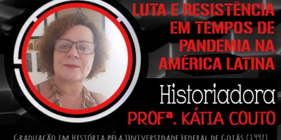 Luta e Resistência em Tempos de Pandemia na América Latina / Fight and Resistance in Pandemic times in Latin America