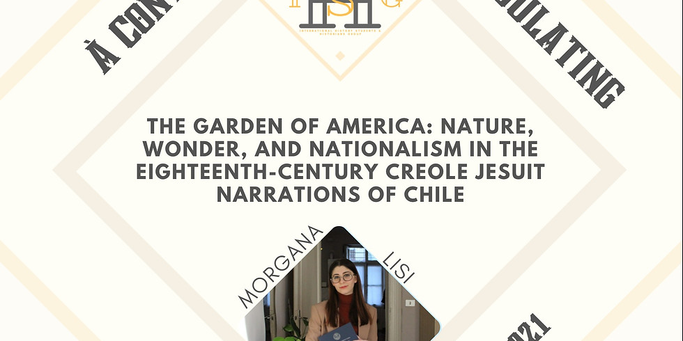 The Garden of America: Nature, Wonder, and Nationalism in the 18th century Creole Jesuit Narrations of Chile