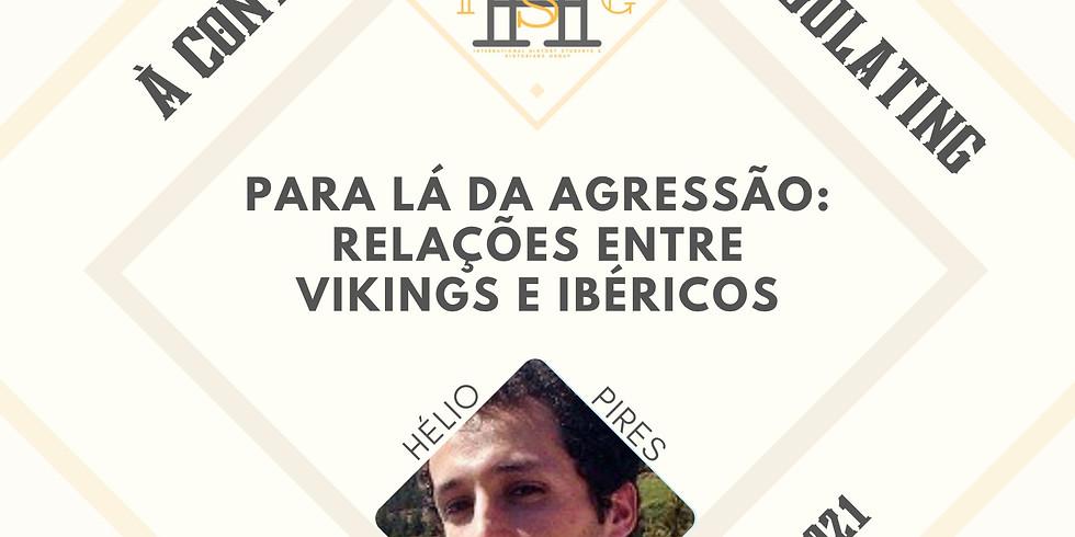 Para lá da a Agressão: Relações entre Vikings e Ibéricos