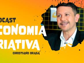 Descubra o que é Economia Criativa nesse podcast com Christiano Braga