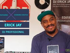 Conheça os desafios e alegrias de ser um DJ, com Erick Jay