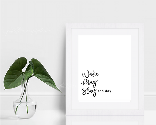 Wake Pray Slay Wall Art | Morning Motivation Wall Art | Inspirational Sayings
