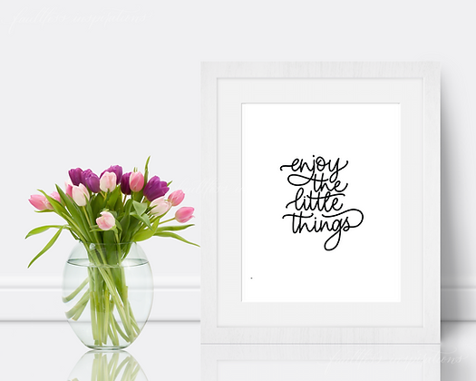 Enjoy the Little Things Printable | Handlettered Motivational Home Wall Art