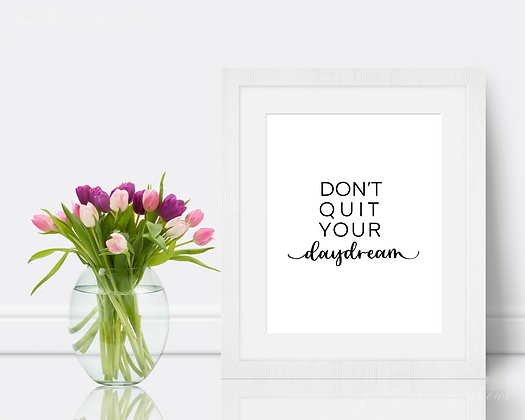 Don't Quit Your Daydream | Hustle Wall Art | Modern, Home Office Decor