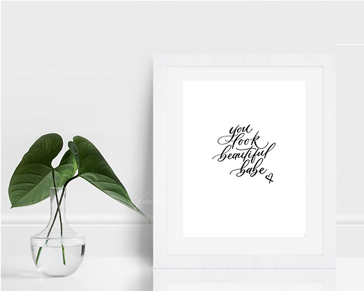 You Look Beautiful Babe Wall Art Print | Home Salon Spa Bathroom Art