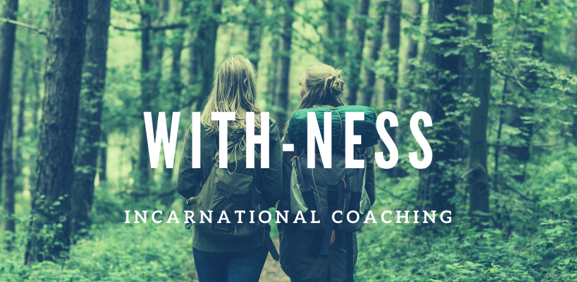 With-ness: Tenant #2 of Incarnational Coaching