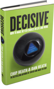 Decisive by Chip & Dan Heath