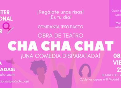 CHA CHA CHAT, 8 DE MARZO, Día Internacional de la mujer.