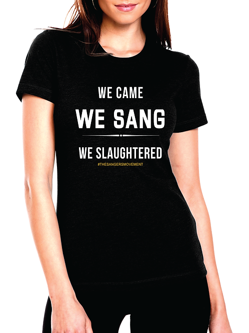 We Slaughtered (Women's)
