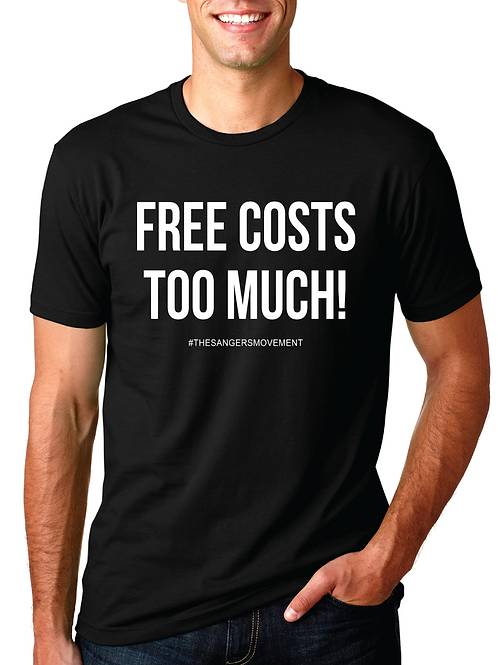 Free Costs Too Much (Unisex)