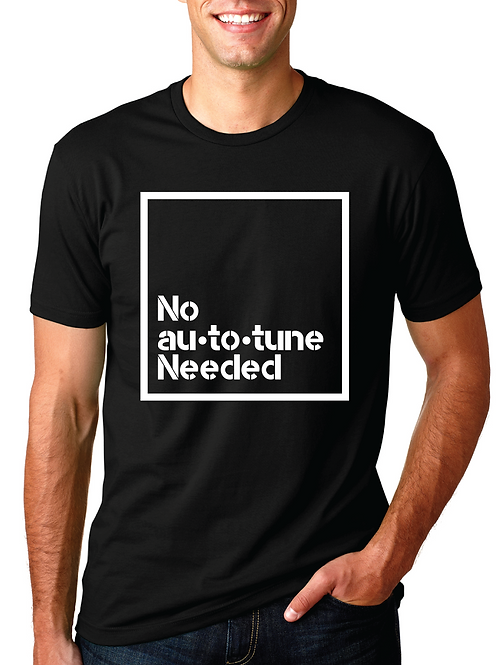 No Autotune Needed (Unisex)