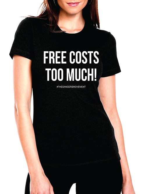 Free Costs Too Much (Women's)