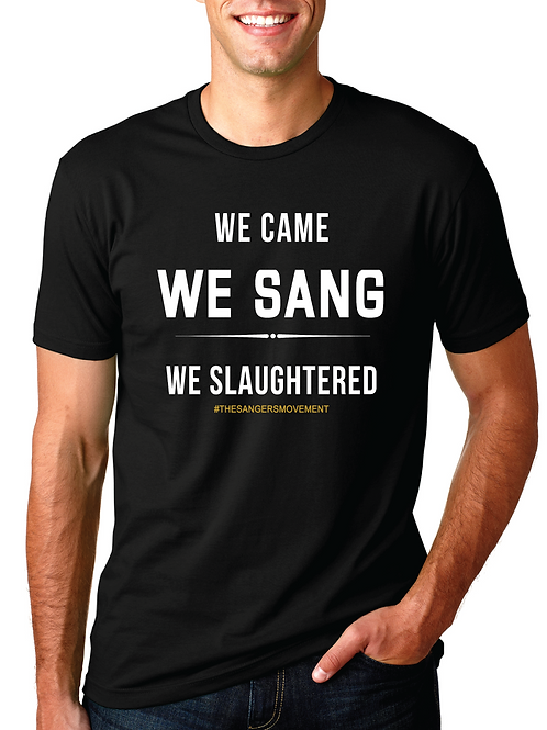 We Slaughtered (Unisex)