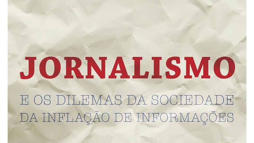 Jornalismo e os dilemas da sociedade da inflação de informações