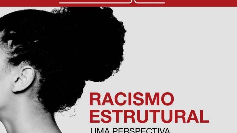 Racismo estrutural: Uma perspectiva histórico-crítica