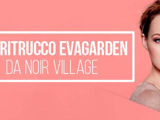 Aperitrucco Evagarden da Noir Village!
