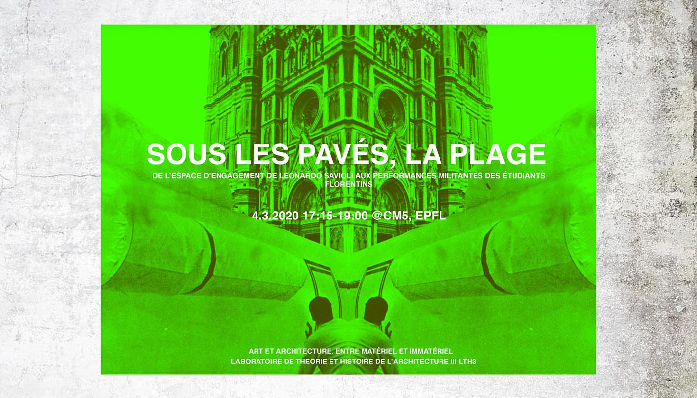 SOUS LES PAVÉS, LA PLAGE. DE L'ESPACE D'ENGAGEMENT DE LEONARDO SAVIOLI AUX PERFORMANCES MILITANTES DES ÉTUDIANTS FLORENTINS