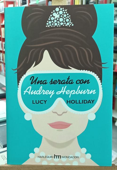 Una serata con Audrey Hepburn - Lucy Holliday