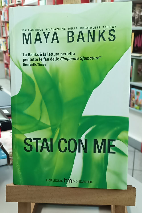 Stai con me - Maya Banks