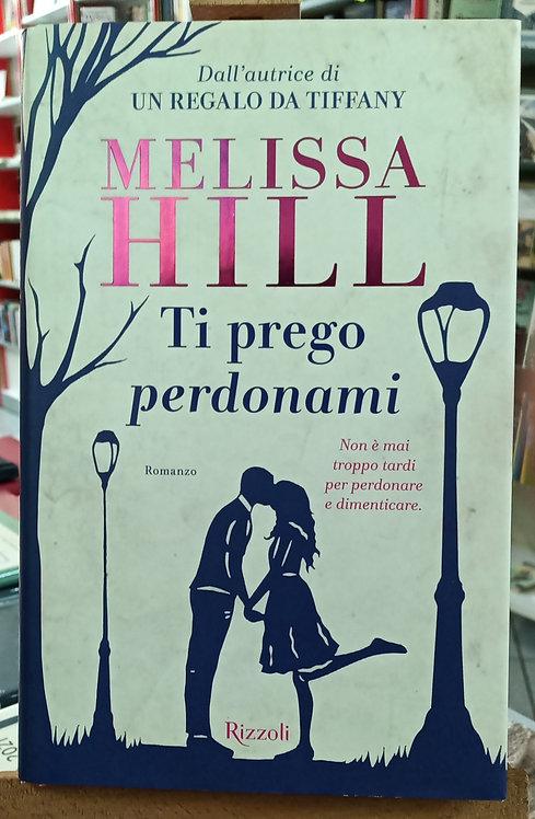 Ti prego perdonami - Melissa Hill